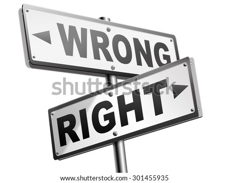 right wrong answer decision morally good or bad moral dilemma difficult choice or quiz and exam results choose your way road sign arrow  ストックフォト ©