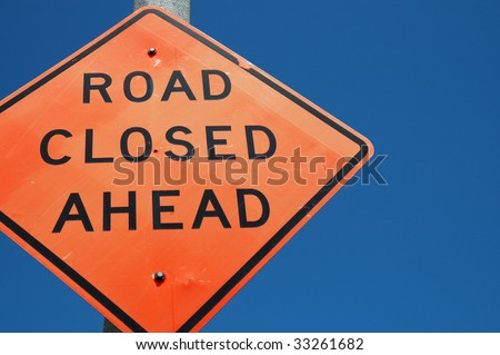 Road closed ahead sign, room for copy space