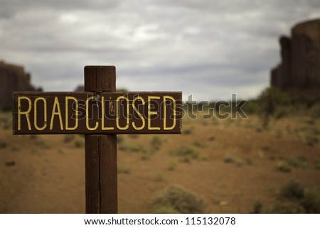 Road Closed Sign in Monument Valley, Utah with no road in sight