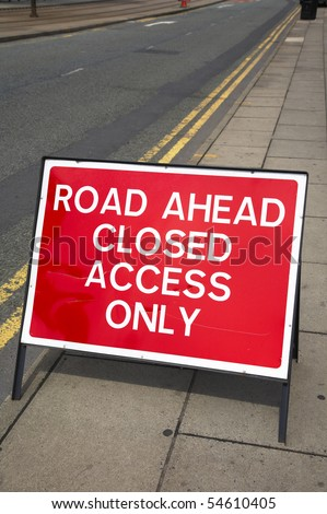 Road is closed access only sign