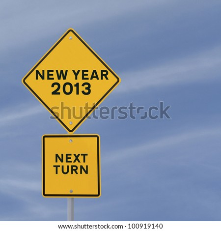 Road sign announcing the coming of the new year 2013