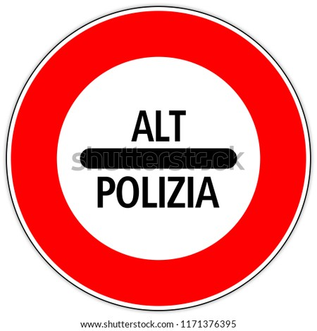 Road sign in Italy: customs stop - pégae stop - Passport control  halte police