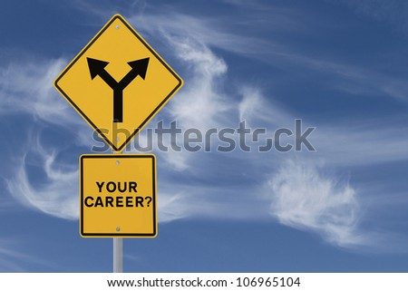 Road sign on the need for a career direction or decision (on a blue sky background)