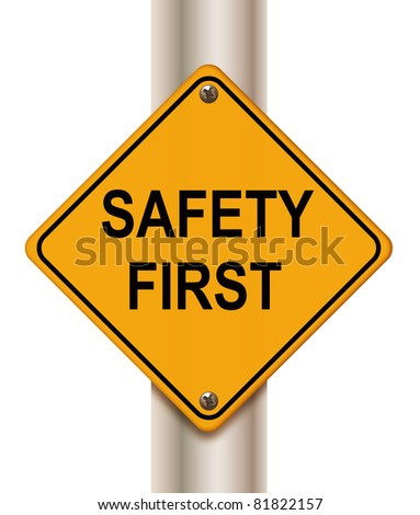 Road sign 'safety first' on white background