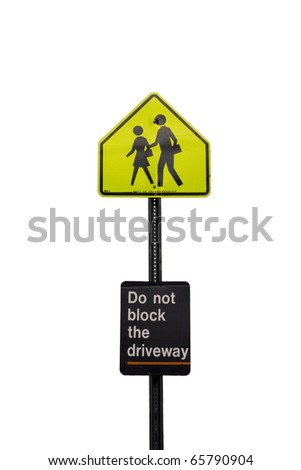 road sign - school crossing and do not block the driveway
