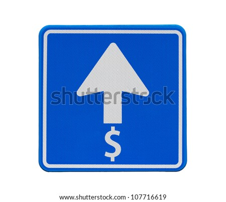 Road sign: the dollar is heading only one direction: up