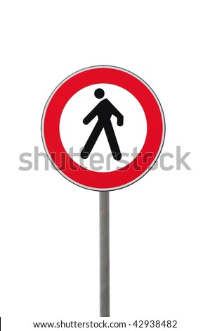 Road sign transit interdiction to pedestrian isolated on white background