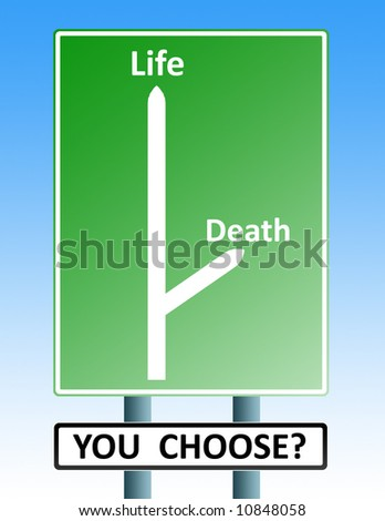 road sign with arrows depicting the roads to life or death