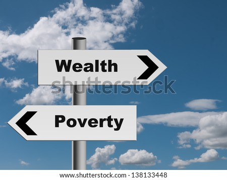 Road to riches or poverty - signpost, decision metaphor