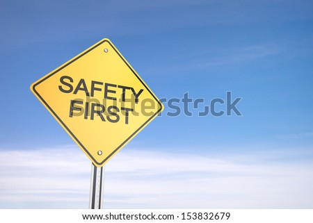Road Warning Sign, Safety First