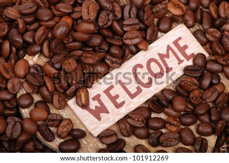 "roast coffee beans background on Food theme with word ""welcome""  - stock photo"