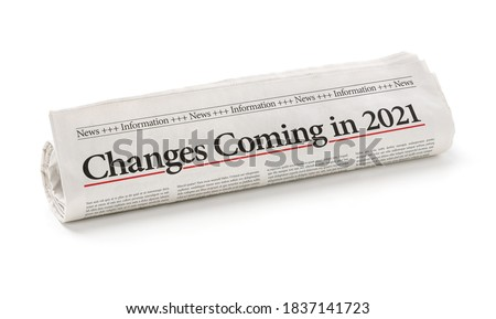 Rolled newspaper with the headline Changes coming in 2021 Photo stock ©