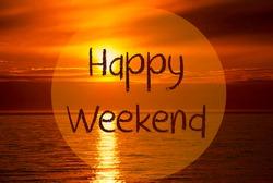 Romantic Ocean Sunset, Sunrise, Text Happy Weekend