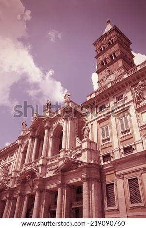 Rome, Italy. Basilica of Santa Maria Maggiore. One of four papal basilicas. Cross processed color tone - retro image filtered style.