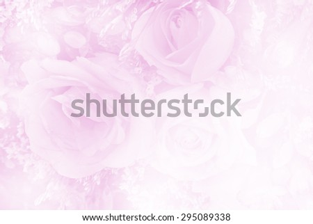 Roses in sweet soft color and blur style made with color filter, for background #295089338