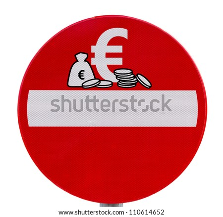Round prohibitory traffic sign: No Euro currency entry