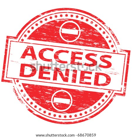 "Rubber stamp illustration showing ""ACCESS DENIED"" text"