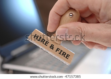 rubber stamp with inscription: HIRE & FIRE