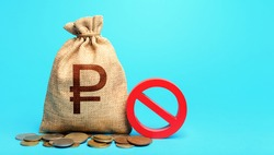 Russian ruble money bag and red prohibition sign NO. Monetary restrictions, freezing of bank accounts. Monitoring suspicious money flows. Confiscation of deposits. Termination projects.
