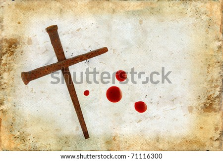 Rusty Nails Forming a Cross and drops of blood on a grunge background.