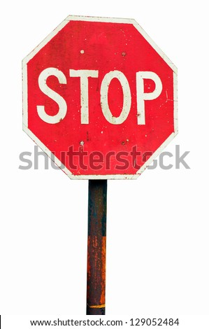 rusty stop sign on a metal pole (isolated on white background)