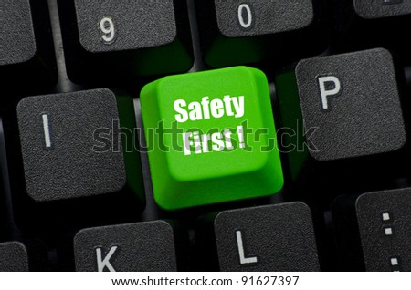 safety first word on green and black keyboard button