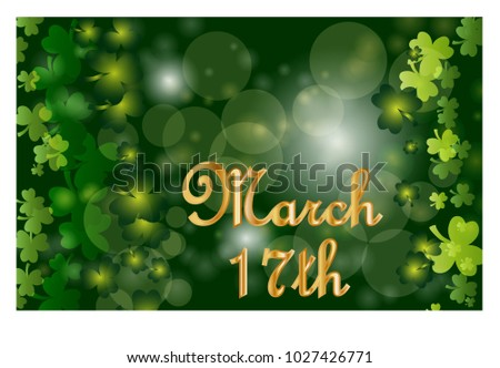 Saint Patrick's Day greeting card with sparkled green clover leaves and text. Inscription - March 17th