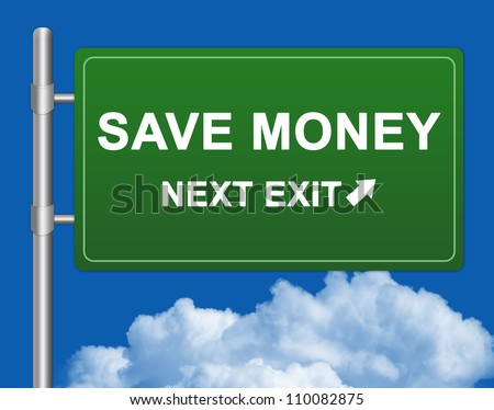 Save Money Next Exit Road Sign on a Highway Metal Pole With Blue Sky Background