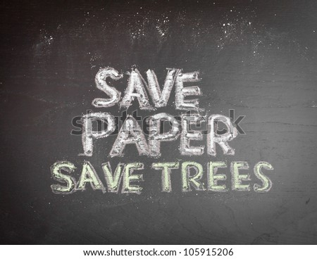 Save Paper Save Trees written on blackboard.