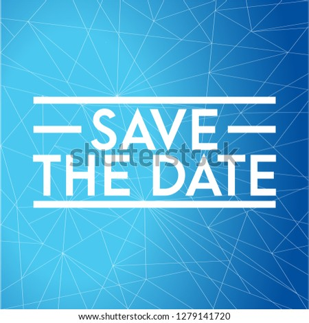 Save the date stamp concept. infographic illustration. blue link network Background