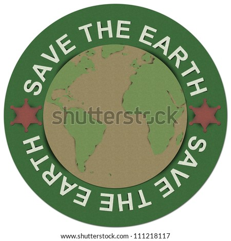 Save The Earth Concept Present By Green Save The Earth Circle Sign Made From Recycle Paper Isolated on White Background