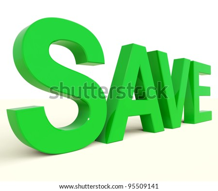 Save Word In Green As Symbol For Discounts Or Promotion - stock photo