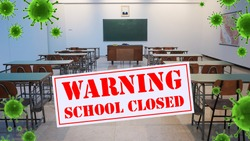 school closed, warning,school off, world Corona virus attack concept.  Concept of fight against virus, danger and public health risk disease, isolated ,pollution, world pollution, COVID 19, virus