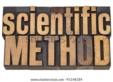 scientific method - science concept - isolated text in vintage letterpress in wood type