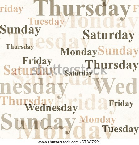 Seamless grunge background with names of days of week