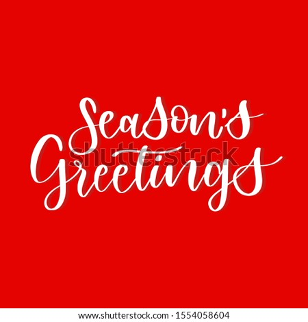 Season's greetings red Calligraphic Lettering text for design greeting cards. Holiday Greeting Gift Poster. Calligraphy modern Font