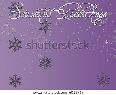 Seasons Greeting with snowflakes, great use for card or greeting.