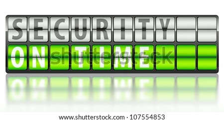 Security concept, on time display board