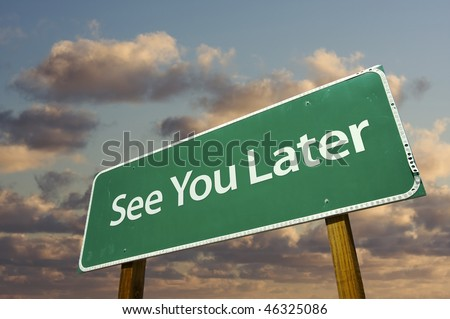 See You Later Green Road Sign with dramatic clouds and sky. - stock photo