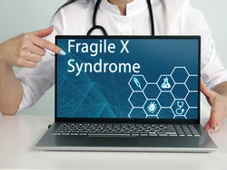 Select Fragile X Syndrome menu item. Doctor use cell technologies.