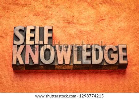 self knowledge word abstract in vintage letterpress wood type printing blocks