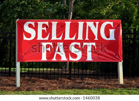 Selling Fast sign/banner.