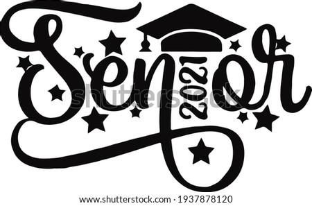Senior 2021, Senior Class of 2021 for greeting, invitation card. Text for graduation design, congratulation event, T-shirt, party, high school or college graduate.
