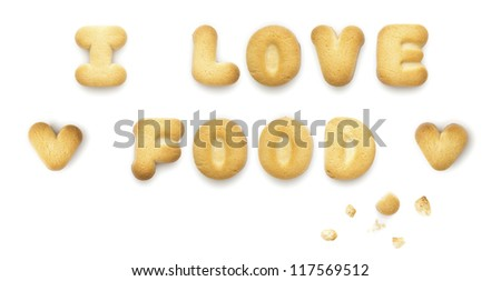 """Sentence """"I LOVE FOOD"""", made of cookies, isolated over white background"""