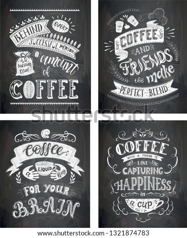 Set of Coffee quotes on the chalkboard. Hand-drawn lettering . Decoration for restaurant and bar. Calligraphic and typographic design.