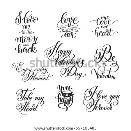 set of handwritten lettering positive quote about love to valentines day, wedding typography, photo album or romantic design, brush modern calligraphy raster version illustration