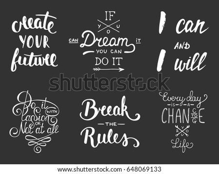 Set of inspirational and motivational lettering for greeting cards, decoration, prints and posters. Hand drawn typography design elements. Handwritten lettering. Modern calligraphy.