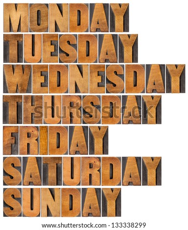 seven days of week from Monday to Sunday in isolated vintage letterpress wood type printing blocks
