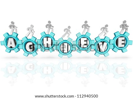 Several people march on gears spelling the word Achieve to symbolize completing a mission or achieving an important goal in business or in life