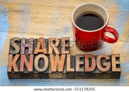 Share knowledge word abstract in vintage letterpress wood type with coffee